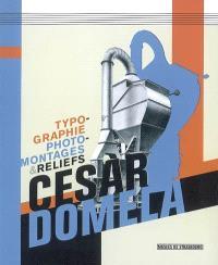 Cesar Domela : typographie, photomontages & reliefs : exposition, Musée d'art moderne et contemporain de Strasbourg, 16 février au 27 mai 2007