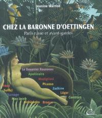 Chez la baronne d'Oettingen : Paris russe et avant-gardes, 1913-1935