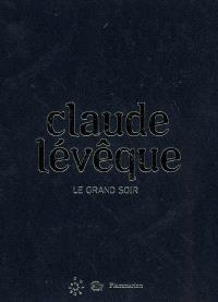Claude Lévêque : le grand soir