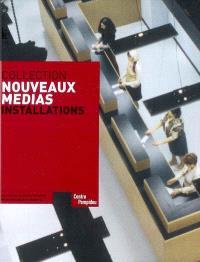 Collection Nouveaux médias, installations : la collection du Centre Pompidou-Musée national d'art moderne