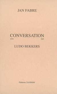 Conversation avec Ludo Bekkers = Conversation met Ludo Bekkers