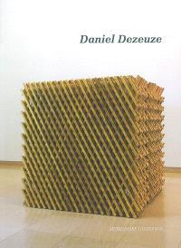 Daniel Dezeuze : troisième dimension : exposition, Montpellier, Musée Fabre, 8 mai-5 juillet 2009