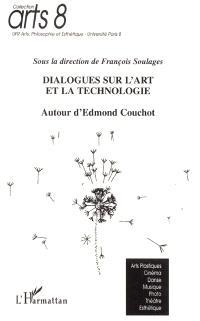Dialogues sur l'art et la technologie : autour d'Edmond Couchot