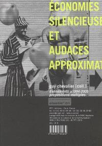 Economies silencieuses et audaces approximatives : évènements +-1994-2005, propositions multiples