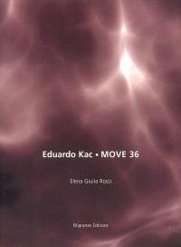 Eduardo Kac, Move 36