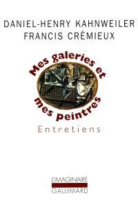 Entretiens avec Francis Crémieux : mes galeries et mes peintres