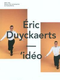 Eric Duyckaerts, 'idéo