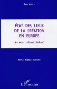 Etat des lieux de la création en Europe : le tissu culturel déchiré