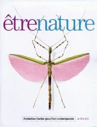 Etre nature : catalogue de l'exposition