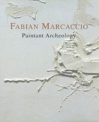 Fabian Marcaccio : paintant archeology