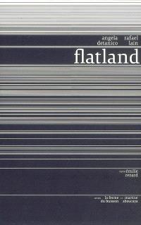 Flatland : Angela Detanico, Rafael Lain