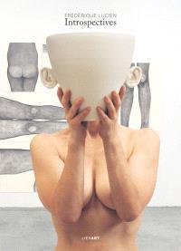 Frédérique Lucien : introspectives