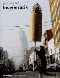 Fuegogratis, Jordi Colomer