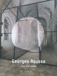 Georges Rousse : tour d'un monde