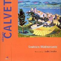 Gérard Calvet, couleurs Méditerranée