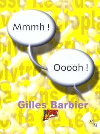 Gilles Barbier : mmmh ! oooh !
