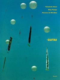 Gutai : moments de destruction, moments de beauté = moments of destruction, moments of beauty
