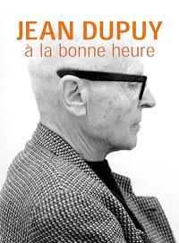 Jean Dupuy : à la bonne heure