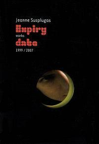 Jeanne Susplugas : expiry works date, 1999-2007