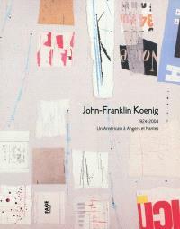 John-Franklin Koenig : 1924-2008, un Américain à Angers et à Nantes : expositions, Angers, Musée des beaux-arts, du 28 janvier 2011 au 3 avril 2011 ; Nantes, Musée des beaux-arts, du 28 janvier 2011 au 3 avril 2011