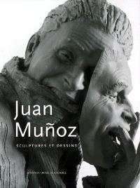 Juan Munoz : sculptures et dessins : exposition, Musée de Grenoble, 10 mars-28 mai 2007