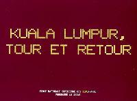 Kuala Lumpur, tour et retour : exposition, Paris, Ensba, 16-25 nov. 2006