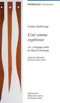 L'art comme expérience : les 3 stoppages étalon de Marcel Duchamp