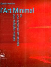 L'art minimal ou Une aventure structurelle aux multiples visages