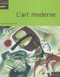 L'art moderne : au Musée national d'art moderne, Centre Georges Pompidou