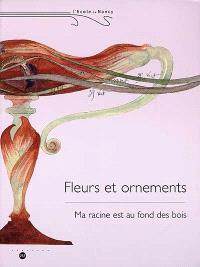 L'école de Nancy, fleurs et ornements : exposition, musée de l'Ecole de Nancy, 24 avril-26 juillet 1999