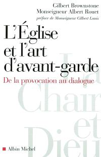 L'Eglise et l'art d'avant-garde : de la provocation au dialogue