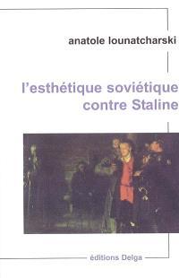 L'esthétique soviétique contre Staline