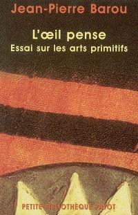 L'oeil pense : essai sur les arts primitifs contemporains