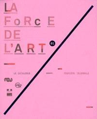 La force de l'art, première triennale : le catalogue
