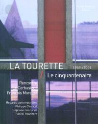 La Tourette, le cinquantenaire, 1959-2009 : rencontre Le Corbusier-François Morellet