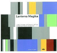 Lanterna magika : nouvelles technologies dans l'art tchèque du XXe siècle = Lanterna magika : new technologies in czech art of the 20th century