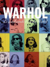 Le grand monde d'Andy Warhol : exposition, Paris, Grand Palais, 18 mars-13 juillet 2009