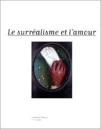 Le surréalisme et l'amour : exposition, Pavillon des arts, 6 mars-18 juin 1997