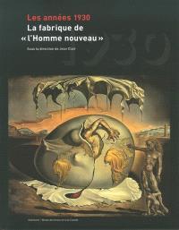 Les années 1930 : la fabrique de l'homme nouveau : exposition, Ottawa, Musée des beaux-arts du Canada, 6 juin-7 septembre 2008