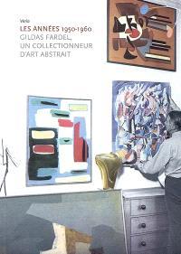 Les années 1950-1960 : Gildas Fardel, un collectionneur d'art abstrait