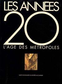 Les Années 20 : l'âge des métropoles