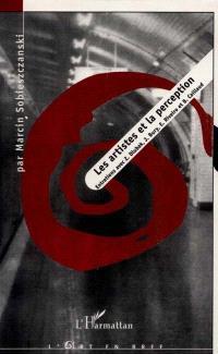 Les artistes et les perceptions : entretiens avec Z. Dlubak, J. Bury, E. Riveiro et B. Caillaud