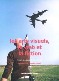 Les arts visuels, le Web et la fiction : colloque