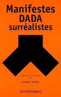 Manifestes dada-surréalistes