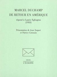 Marcel Duchamp de retour en Amérique répond à Laurie Eglington (1933)