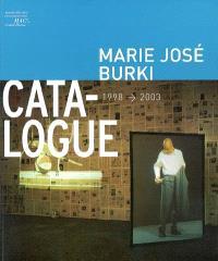 Marie José Burki, catalogue 1998-2003 : exposition, Grand-Hornu, Musée des arts contemporains de la Communauté française de Belgique, 30 novembre 2003-29 février 2004