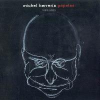 Michel Herreria : papeles : 1995-2006