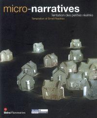 Micro-narratives : tentation des petites réalités = temptation of small realities