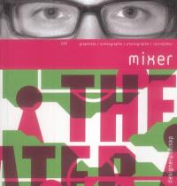 Mixer : graphiste, scénographe, photographe, concepteur