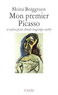 Mon premier Picasso : et autres petits détails longtemps cachés
